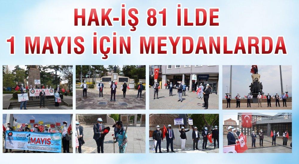 HAK-İŞ 81 İLDE 1 MAYIS İÇİN MEYDANLARDA